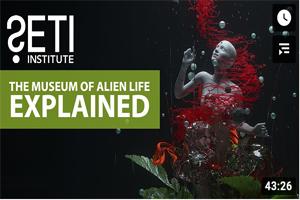 SETI Live Museum of Alien Life